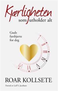 Kjærligheten som utholder alt - Roar Kollsete pdf epub