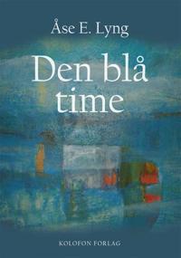 Den blå time - Åse E. Lyng pdf epub