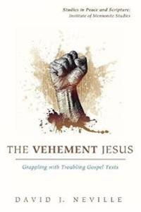The Vehement Jesus