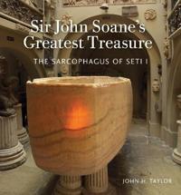 Sir John Soane's Greatest Treasure: The Sarcophagus of Seti I