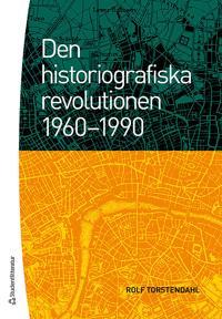 Den historiografiska revolutionen 1960-1990