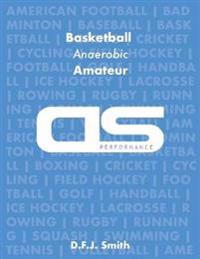 DS Performance - Strength & Conditioning Training Program for Basketball, Anaerobic, Amateur