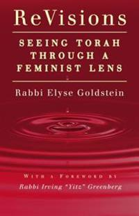 Revisions: Seeing Torah Through a Feminist Lens