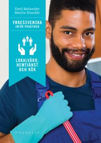 Yrkessvenska inför praktiken : lokalvård, hemtjänst och kök