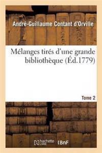 Melanges Tires D'Une Grande Bibliotheque. Tome 2