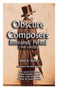 Obscure Composers: Romantic Period 19th Century