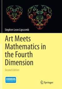 Incipit - Art Meets Mathematics in the Fourth Dimension