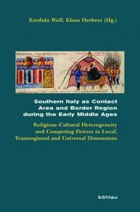 Southern Italy As Contact Area and Border Region During the Early Middle Ages