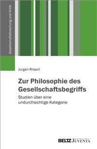 Zur Philosophie des Gesellschaftsbegriffs