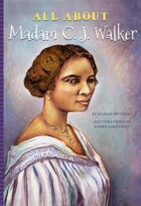 All about Madam C. J. Walker