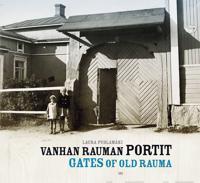 Vanhan Rauman portit - Gates of Old Rauma