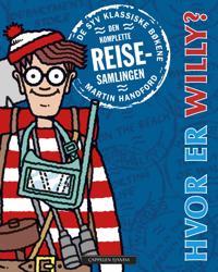 Hvor er Willy?; den komplette reisesamlingen