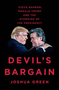 Devil´s Bargain : Steve Bannon, Donald Trump, and the Storming of the Presidency