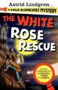 White Rose Rescue: A Kalle Blomkvist Mystery