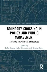 Crossing Boundaries in Public Policy and Management