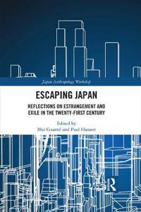 Escaping Japan: Reflections on Estrangement and Exile in the Twenty-First Century