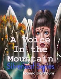 Voice In the Mountain: Silverleaf Series