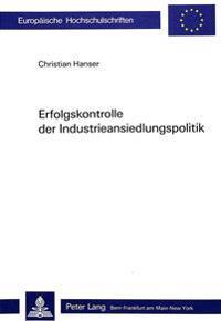 Erfolgskontrolle Der Industrieansiedlungspolitik: Eine Empirische Ueberpruefung Der Traditionellen Regionalpolitik Am Beispiel Dreier Regionen Im Schw