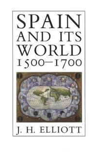 Spain and Its World, 1500-1700
