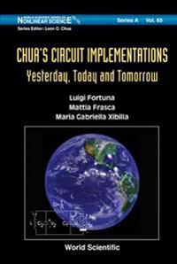 Chua's Circuit Implementations: Yesterday, Today And Tomorrow