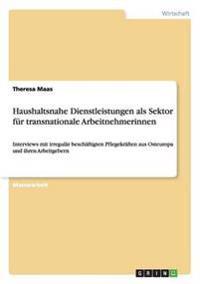 Haushaltsnahe Dienstleistungen ALS Sektor Fur Transnationale Arbeitnehmerinnen