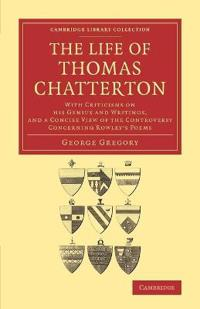 The Life of Thomas Chatterton