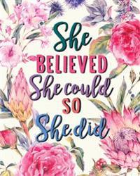 She Believed She Could So She Did: Bullet Grid Journal 150 Dot Grid Pages (Size 8x10 Inches) with Bullet Journal Sample Ideas