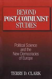Beyond Post-Communist Studies
