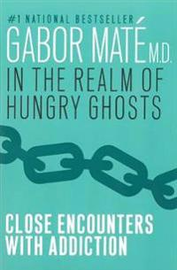 In the realm of hungry ghosts - close encounters with addiction