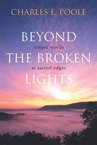 Beyond the Broken Lights: Simple Words at Sacred Edges