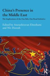 China's Presence in the Middle East: The Implications of the One Belt, One Road Initiative