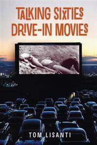 Talking Sixties Drive-In Movies