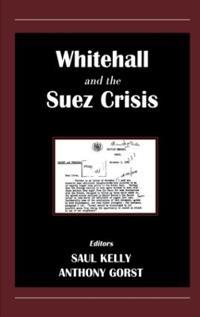 Whitehall and the Suez Crisis
