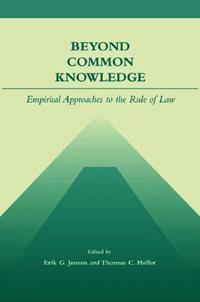 Beyond Common Knowledge: Empirical Approaches to the Rule of Law