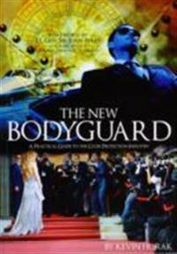 New bodyguard - a practical guide to the close protection industry