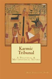 Karmic Tribunal: A Political and Metaphysical Satire