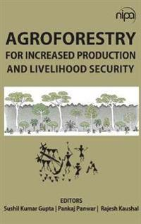 Agroforestry for Increased Production & Livelihood Security