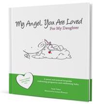 My Angel You Are Loved: For My Daugher