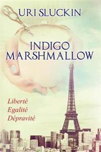 Indigo Marshmallow: Liberte, Egalite, Depravite