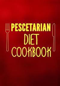 Pescetarian Diet Cookbook: Blank Recipe Cookbook Journal V2