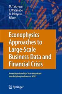 Econophysics Approaches to Large-Scale Business Data and Financial Crisis