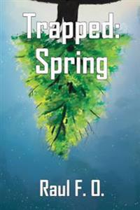 Trapped: Spring