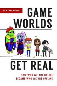 Game Worlds Get Real