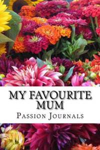 My Favourite Mum: Blank Lined Journal - 6x9 - Gift for Mother