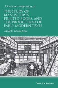 A Concise Companion to the Study of Manuscripts, Printed Books, and the Pro
