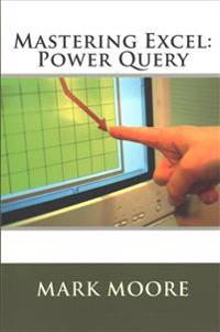 Mastering Excel: Power Query