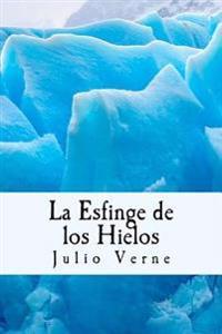La Esfinge de Los Hielos (Spanish) Edition