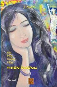 Noi Day Khong Phai Thien Duong: Cau Chuyen Dau Thuong Cua Mot Chuyen Tinh Ngang Trai Khi Phai Song Tha Huong Cua Minh Chau Da Khien Tieu Thuyet Noi Da