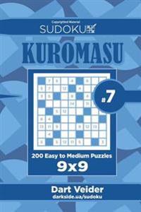 Sudoku Kuromasu - 200 Easy to Medium Puzzles 9x9 (Volume 7)