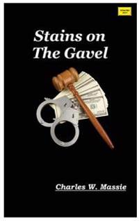 Stains on the Gavel